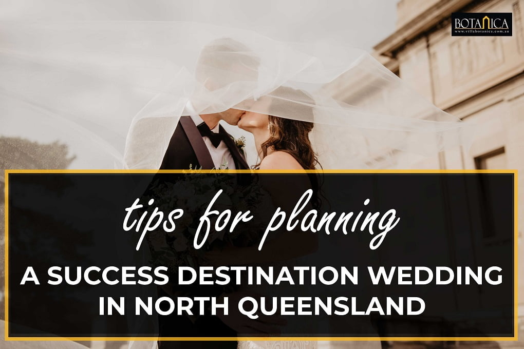 Tips For Planning A Successful Destination Wedding In North Queensland