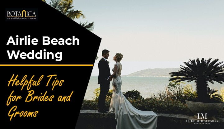 Airlie Beach Wedding: Helpful Tips for Brides and Grooms