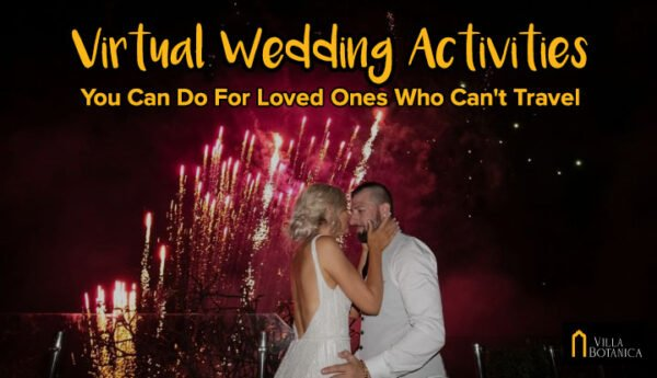 "couple kissing in front of fireworks with a header text ""Virtual Wedding Activities You Can Do For Loved Ones Who Cant Travel"""