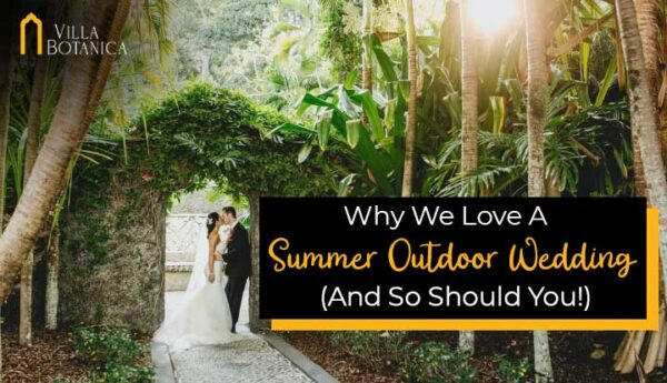 """newly wedded couple under Villa Botanica – The Bridal Arch with the text """"Why We Love a Summer Outdoor Wedding(And So Should You)"""""""